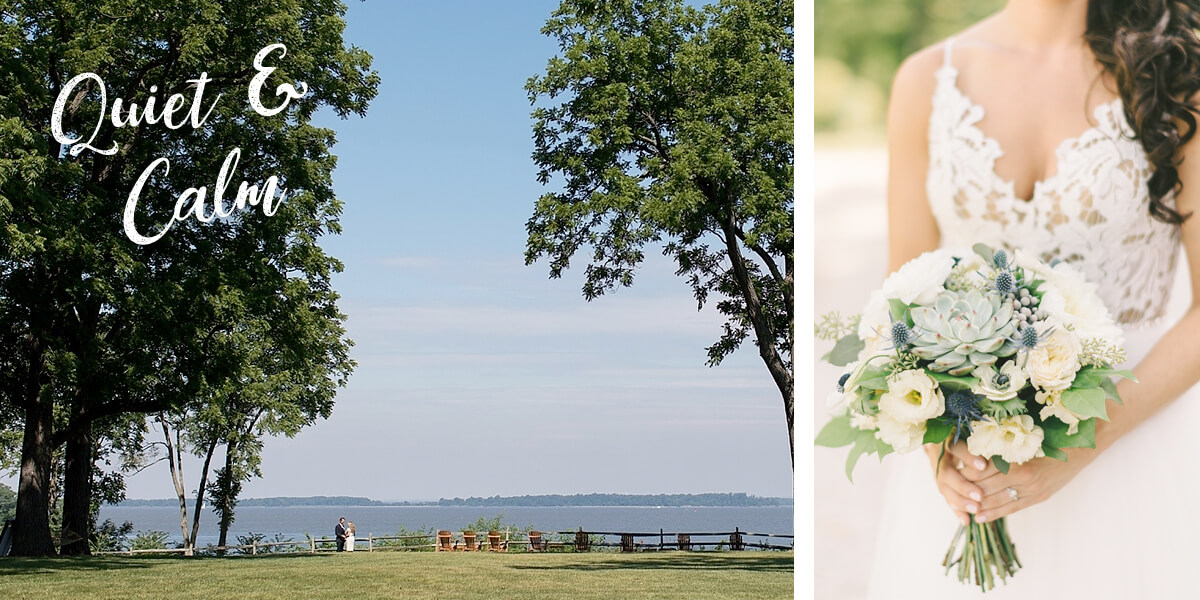 Quiet & Calm. Expansive view of Chesapeake Bay and close up of a bride's boquet